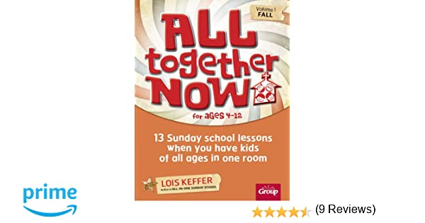 All Together Now: 13 Sunday school lessons when you have kids of ...