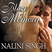 Blaze of Memory: Psy-Changeling Series, Book 7 | Nalini Singh