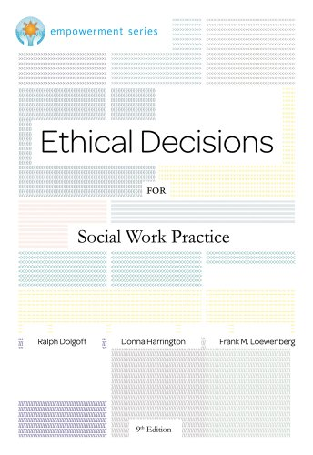 Bundle: Brooks/Cole Empowerment Series: Ethical Decisions for Social Work Practice + Practice Behaviors Workbook