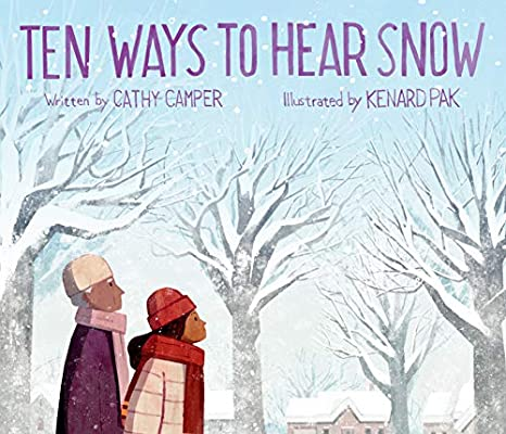 Ten Ways to Hear Snow: Camper, Cathy, Pak, Kenard: 9780399186332:  Amazon.com: Books