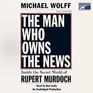 The Man Who Owns the News Audiobook