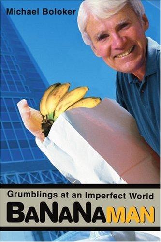 Read Online BANANAMAN: GRUMBLINGS AT AN IMPERFECT WORLD PDF