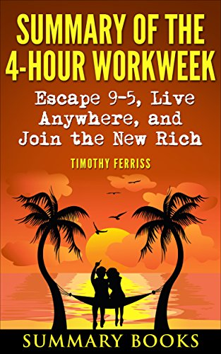 summary-of-the-4-hour-workweek-escape-9-5-live-anywhere-and-join-the-new-rich