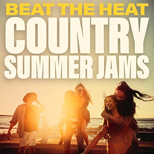 (Beat The Heat Country Summer Jams)