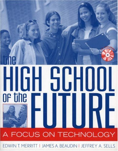 The High School of the Future: A Focus on Technology