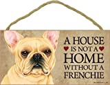 1 X A house is not a home without French Bulldog - 5