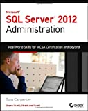 Microsoft SQL Server 2012 Administration, Tom Carpenter, 1118487168