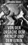 Giordano Bruno: Von der Ursache dem Princip und dem Einen (German Edition)