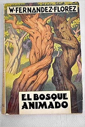 El Bosque Animado Fernandez Florez Wenceslao Amazon Com Books