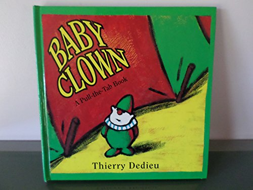 Baby Clown: A Pull-The-Tab Book