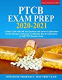 PTCB Exam Prep 2020-2021: A Study Guide with 360 Test Questions and Answer Explanations for the Pharmacy Technician…