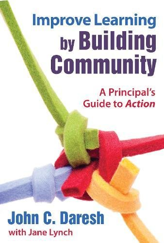 Improve Learning by Building Community: A Principal's Guide to Action by Skyhorse Publishing