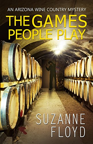 The Games People Play (An Arizona Wine Country Mystery Book 2) by [Floyd, Suzanne ]