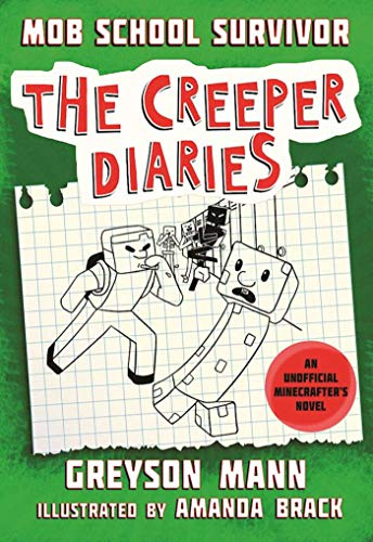 Mob School Survivor: The Creeper Diaries, An Unofficial Minecrafter's Novel, Book One]()