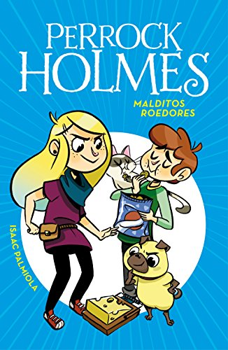 Malditos roedores (Serie Perrock Holmes 8) (Spanish Edition) by [Palmiola,