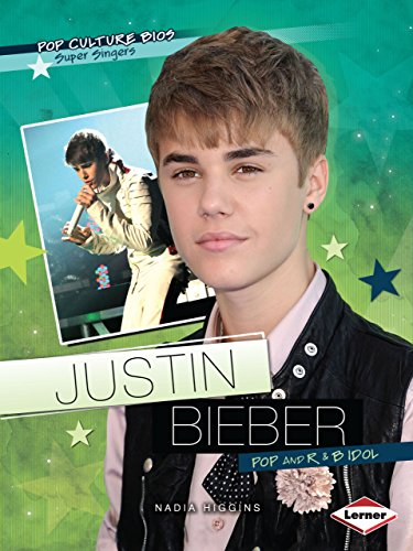 Justin Bieber: Pop and R & B Idol (Pop Culture Bios)