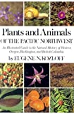 img - for By Eugene N. Kozloff - Plants and Animals of the Pacific Northwest: An Illustrated Guide (1978-05-16) [Paperback] book / textbook / text book