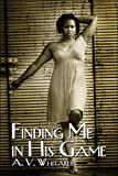 Finding Me in His Game, A. V. Whitaker, 1606725645