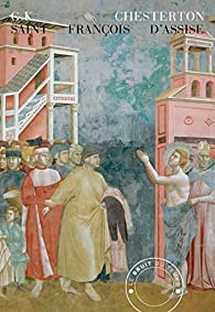 Saint François d'Assise par Gilbert Keith Chesterton