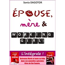 Epouse, mère et working girl : L'intégrale. (French Edition)