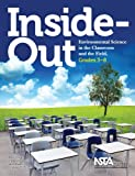 img - for Inside-Out: Environmental Science in the Classroom and the Field, Grades 3-8 - PB273X book / textbook / text book