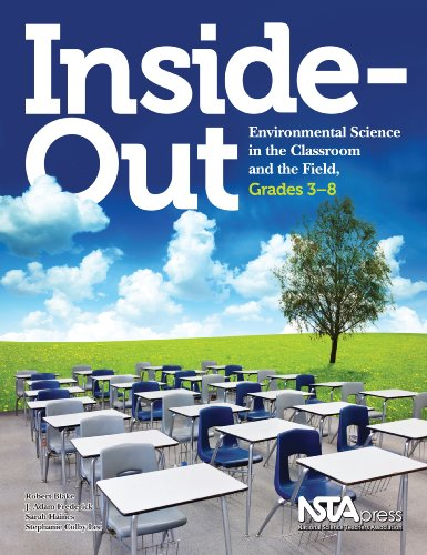 Inside-Out: Environmental Science in the Classroom and the Field, Grades 3-8 - PB273X ()