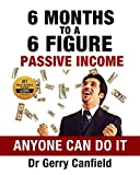 6 Months to 6 Figure Passive Income