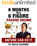 6 Months to 6 Figure Passive Income: Anyone Can Do It - Guide to Guaranteed Financial Security .. Make Money While You Sleep (Personal Financial Security)