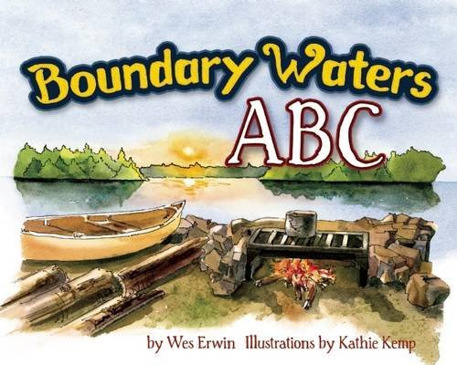 Boundary Waters ABC by Wesley J. Erwin (2014-04-09)