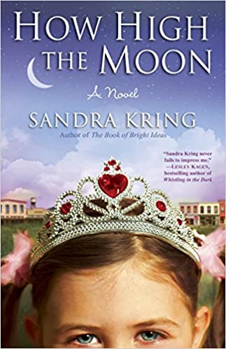 Amazon.fr - How High the Moon: A Novel - Sandra Kring - Livres