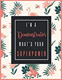I m A DEMONSTRATOR, What s Your Superpower?: 2020-2021 Planner for DEMONSTRATOR, 2-Year Planner With Daily, Weekly, Monthly And Calendar (January 2020 through December 2021)