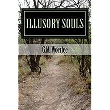 Illusory Souls by G M Woerlee (2014-03-06)