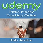 Udemy: Make Money Teaching Online | Rob Justice