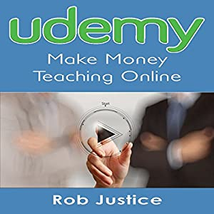 Udemy: Make Money Teaching Online Audiobook
