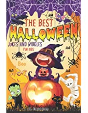 The Best Halloween Jokes and Riddles for Kids: Spooky, Scary, and Funny Halloween Book for Kids, Boys and Girls Ages 6, 7, 8, 9,10,11,12,13 Years Old, and Whole Family - Trick or Treat, Gift for Kids Q&A