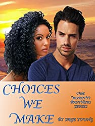 Choices We Make: The Moretti Brothers Series