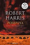 Pompeya: Año 79 d.C. Faltan 48 horas para la catástrofe (Bestseller (debolsillo))