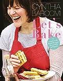 Let's Bake: 70 wundervolle Back-Rezepte, die perfekt gelingen!