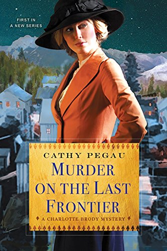 Murder on the Last Frontier (A Charlotte Brody -