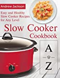 #5: A-Z Slow Cooker Cookbook: Easy and Healthy Slow Cooker Recipes for Any Level