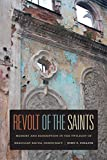 Revolt of the Saints : Memory and Redemption in the Twilight of Brazilian Racial Democracy, Collins, John F., 0822353202