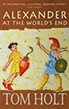 Front cover for the book Alexander at the World's End by Tom Holt