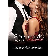 Construindo a Paixão (Série Construindo Livro 2) (Portuguese Edition)