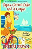 Tapas, Carrot Cake and a Corpse (The Charlotte Denver Cozy Mystery Series) (Volume 1) by  Sherri Bryan in stock, buy online here