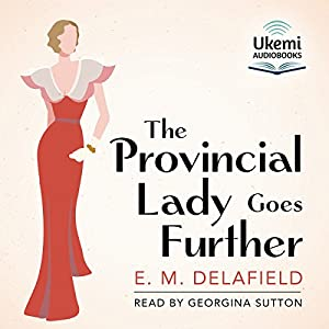 The Provincial Lady Goes Further Audiobook