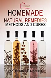 Recipes for Natural Remedies: Homemade Healing Methods and Cures (English Edition)