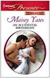 An Accidental Birthright, Maisey Yates, 0373237499