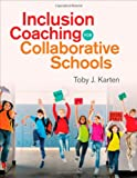 Inclusion Coaching for Collaborative Schools, Toby J. Karten, 1452268215