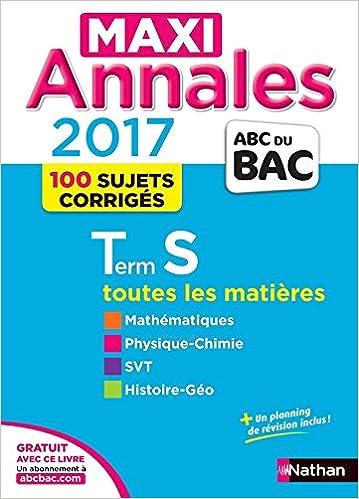 Maxi annales bac 2017 terminale s - vol27 Annales ABC du Bac: Amazon.es: Dominique Besnard, Christian Lixi, Philippe Lixi, Serge Nicolas, Collectif: Libros ...