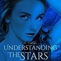 Understanding the Stars Audiobook by Xela Culletto Narrated by Lori Prince